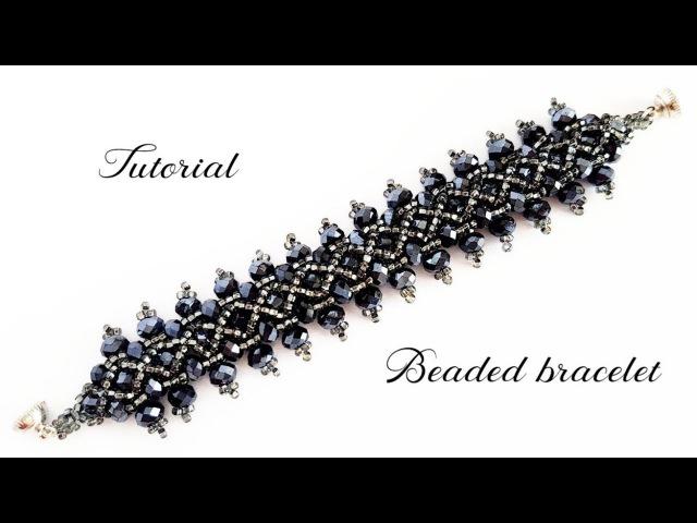 МК - Браслет из бисера и граненых бусин | Tutorial - Beaded bracelet and beads