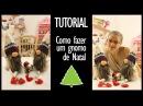 Tutorial - DIY Make yourself a Christmas gnome   Faça você mesmo como fazer um gnomo de Natal