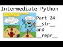 Str and repr Intermediate Python Programming p 24