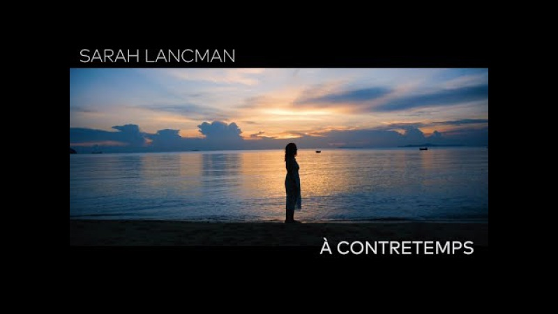 Sarah Lancman - Teaser Video Album A contretemps