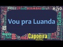 Vou pra Luanda, Mestre Esquilo - Capoeira Song