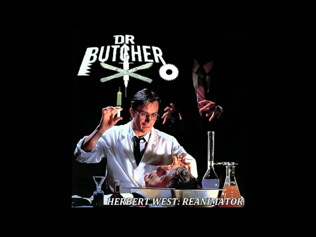 Dr. Butcher - Herbert West: Re-Animator FULL EP (2015 - Goregrind / Gorenoise)