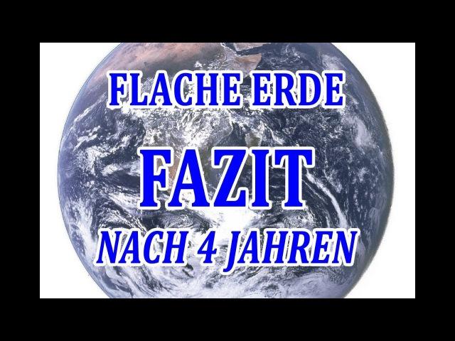 Flache Erde Fazit nach 4 Jahren