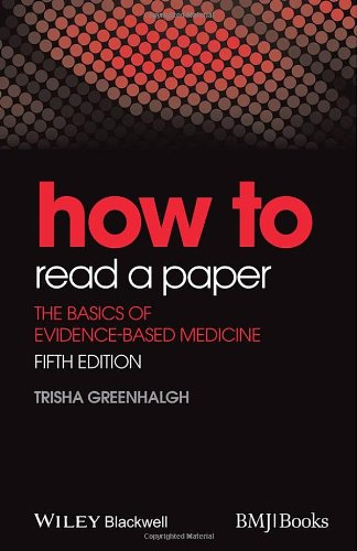 How to Read a Paper - The Basics of Evidence-Based Medicine (2014)