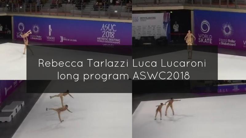 Luca Lucaroni / Rebecca Tarlazzi Pairs Long Program ASWC 2018 World Championship