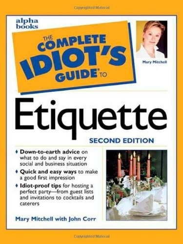 The Complete Idiot-s Guide to Etiquette- Second Edition