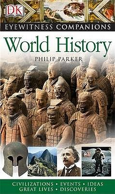 World History Eyewitness Companions by Philip Parker