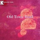Обложка Old Town Road (Originally Performed by Lil Nas X feat. Billy Ray Cyrus) - Karaoke Guru