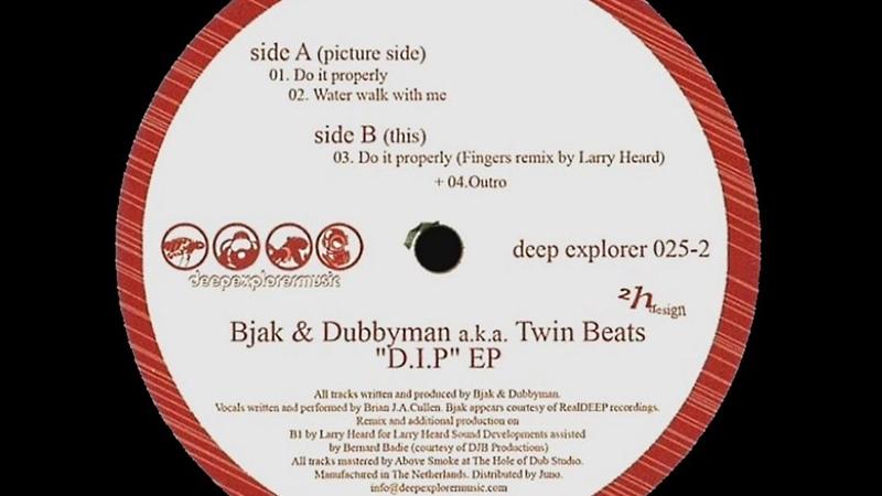 Bjak Dubbyman Do It Properly Fingers Remix By Larry Heard