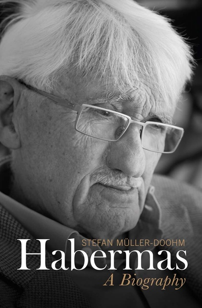 Habermas A Biography by Stefan Müller-Doohm