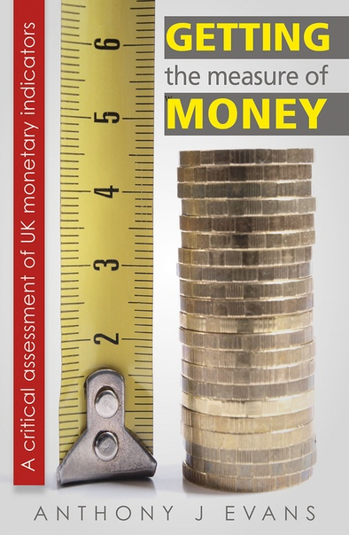 Getting the Measure of Money by Anthony J