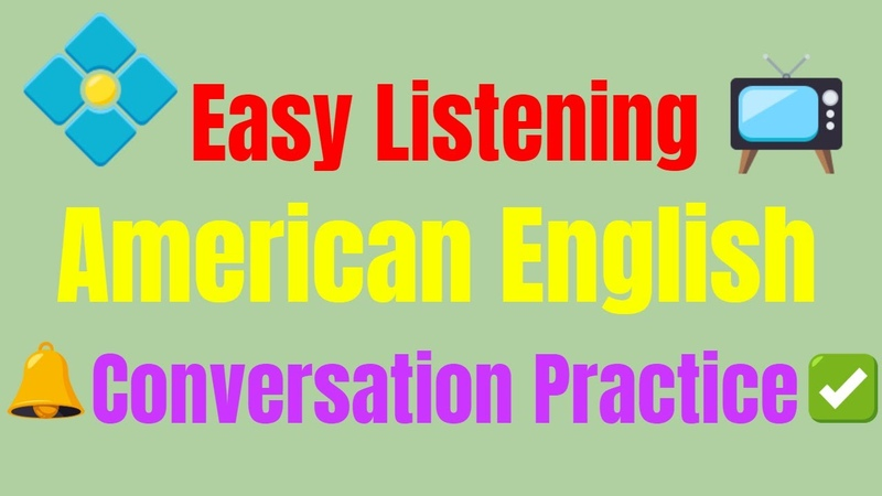 Easy Listening American English Conversation Practice while You Sleeping ✔
