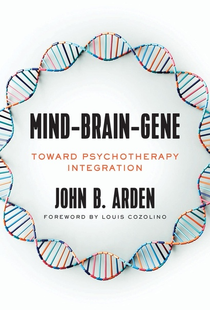 Mind-Brain-Gene Toward Psychotherapy Integration