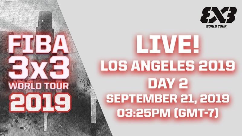 LIVE - FIBA 3x3 World Tour Los Angeles 2019 - Day 2
