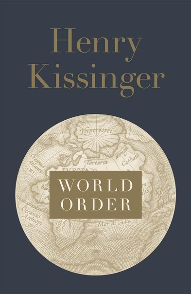 H Kissinger - World Order
