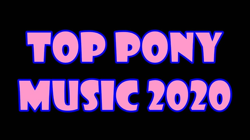 TOP 10 PONY SONGS of FEBRUARY 2020 COMMUNITY VOTED