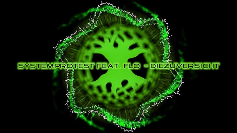 Die Täuschung - SystemProtest feat. Flo - Die Zuversicht - Chillout Music