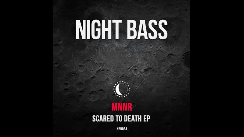MNNR Lazers Scared To Death Original Mix Night Bass