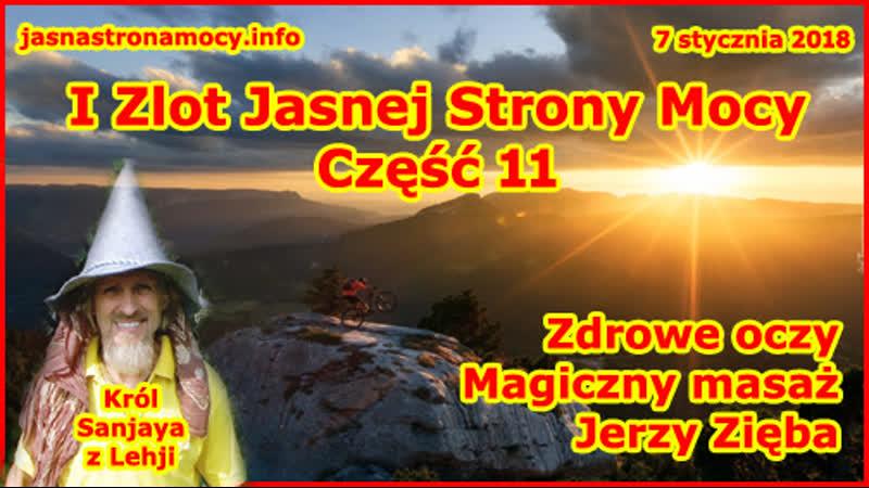 I Zlot Jasnej Strony Mocy część 11 Zdrowe oczy magiczny masaż Jerzy Zięba