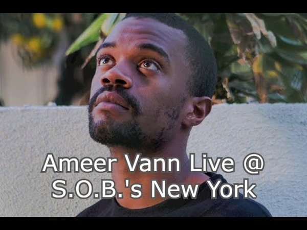 Ameer Vann Live @ S.O.B.s New York 92319 (FULL CONCERT)