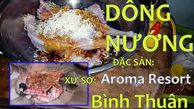 DÔNG NƯỚNG ĐẶC SẢN XỨ SỞ Aroma Resort Bình Thuận NƠI KHOA PUG TỐ LỪA ĐẢO HOT BOY NỘI TRỢ
