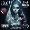 18.01 - CORPSE BRIDE PARTY - Москва, Rock House!