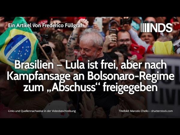 Brasilien – Lula ist frei, aber nach Kampfansage an Bolsonaro-Regime zum Abschuss freigegeben
