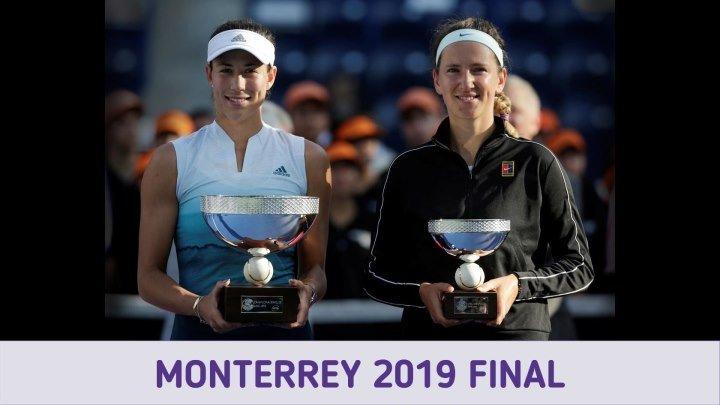 Монтеррей 2019,финал Виктория Азаренко - Гарбинье Мугуруса