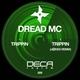Dread MC - Trippin