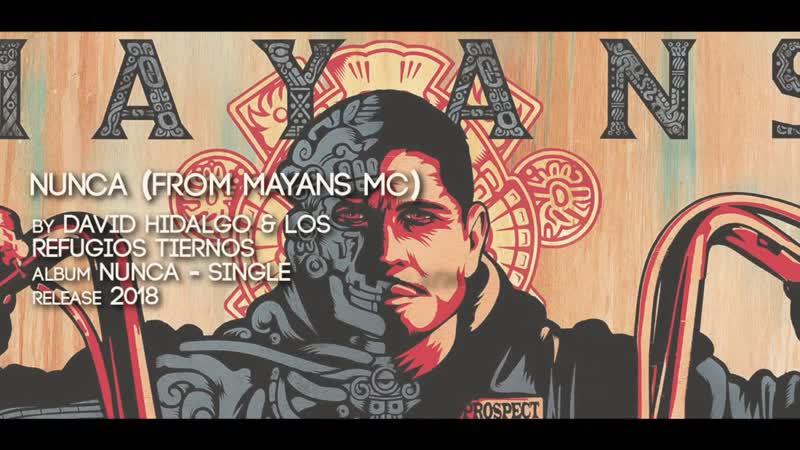 Nunca - Mayans MC Intro Song (David Hidalgo Los Refugio Tiernos)
