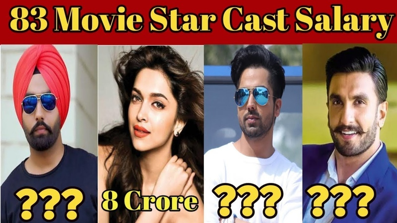 83 Movie 2020 Star Cast Salary | Ranveer Singh | Ammy Virk | Deepika Padukone | Harrdy Sandhu