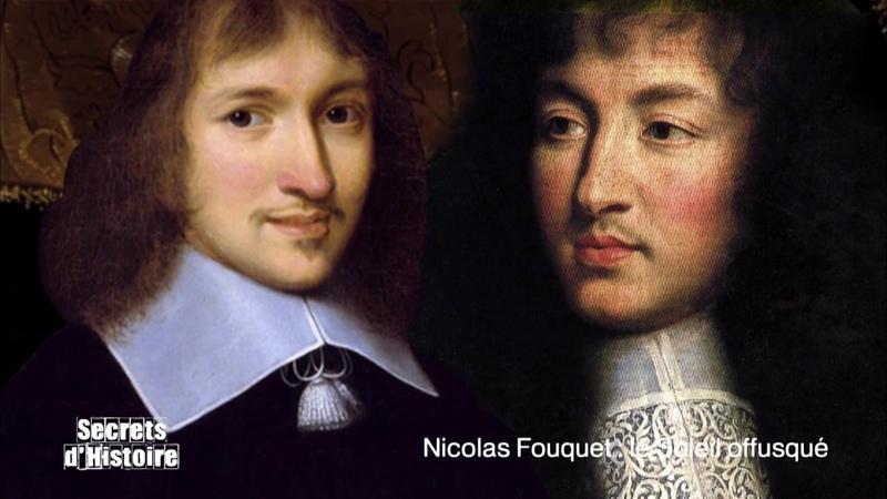 Secrets d'histoire Nicolas Fouquet le soleil offusqué intégrale
