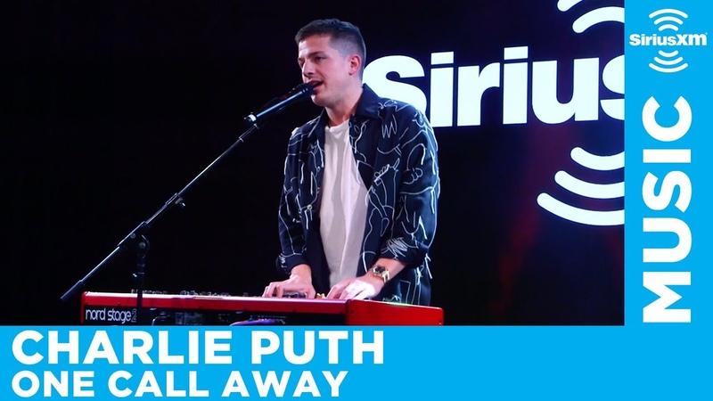 Charlie Puth - One Call Away [LIVE @ SiriusXM]