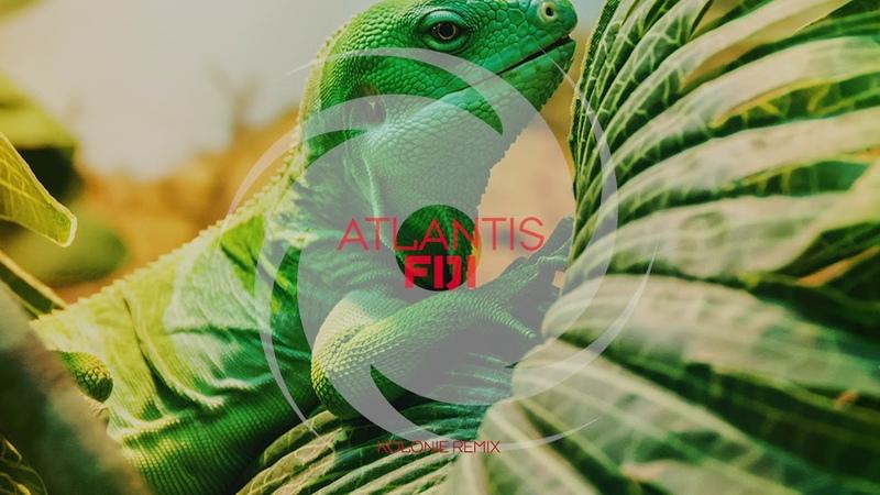 Atlantis - Fiji (Kolonie Remix)