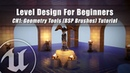 Introduction to Geometry Tools Intro - 1 Unreal Engine 4: Level Design For Beginners