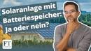 Batteriespeicher Kosten vs Nutzen mit einer Photovoltaik Anlage