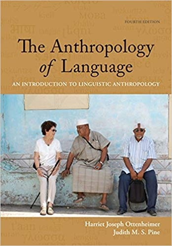 The Anthropology of Language An Introduction to Linguistic Anthropology 4th Edition