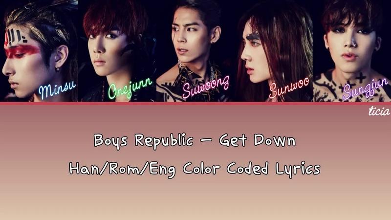 Boys Republic - Get Down [Han/Rom/Eng Lyrics]