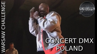 DMX na Warsaw Challenge  (DMX LIVE IN POLAND) Koncert w Polsce