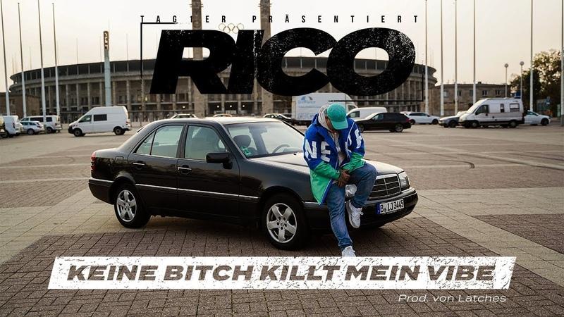 Rico Keine bitch killt mein vibe