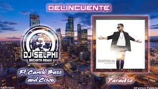 Paradise Delincuente DJ Selphi bachata ft Camilo Bass Cisco