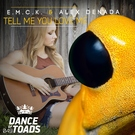 Обложка Tell Me You Love Me - E.M.C.K., Alex Denada