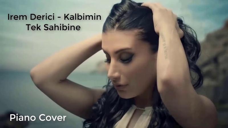 Irem Derici - Kalbimin Tek Sahibine (Cover piano ver.)