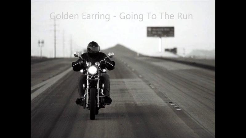 Golden Earring Going To The Run