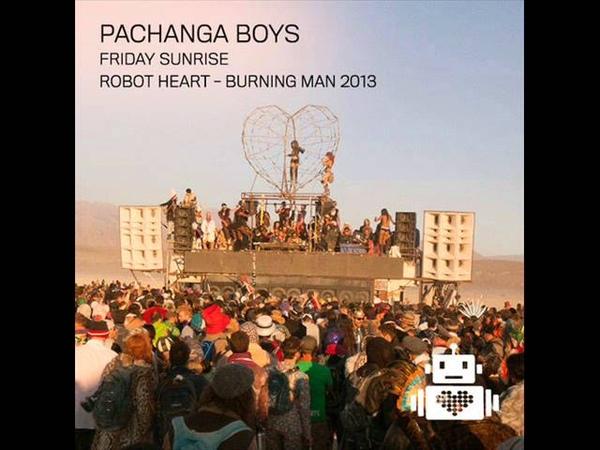 Pachanga Boys @ Robot Heart - Burning Man 2013 [FULL SET]