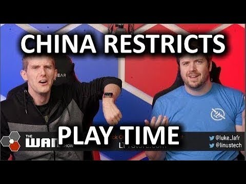 China Tries to Restrict Gaming - WAN Show Nov 8, 2019