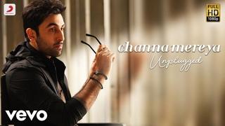 Channa Mereya - Unplugged | ADHM | Arijit Singh | Ranbir | Anushka | Lyric Video