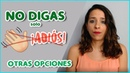 NO digas ¡ADIÓS Otras despedidas SPA SUB Aprender español Maria Español