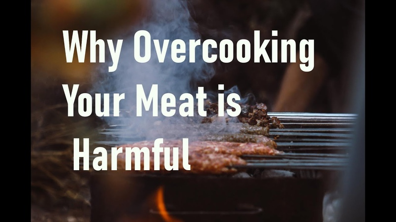 Why Overcooking Your Meat is Harmful