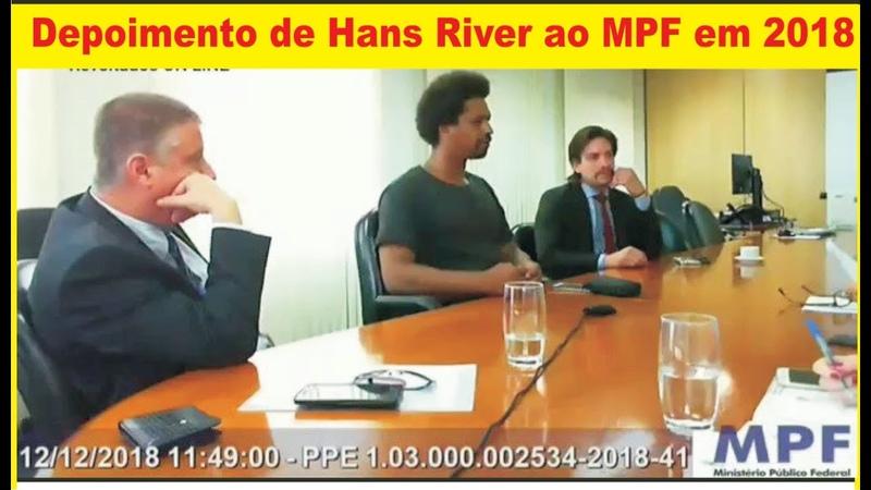 Vaza depoimento de Hans River ao MPF em 2018